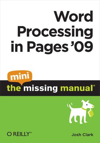 Okładka książki/ebooka Word Processing in Pages '09: The Mini Missing Manual