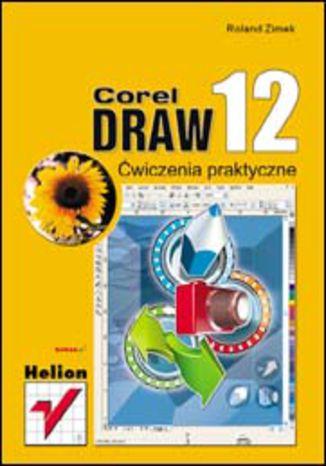 Okładka książki/ebooka CorelDRAW 12. Ćwiczenia praktyczne