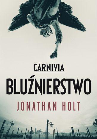 Okładka książki/ebooka Carnivia. Bluźnierstwo