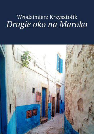 Okładka książki/ebooka Drugie oko na Maroko