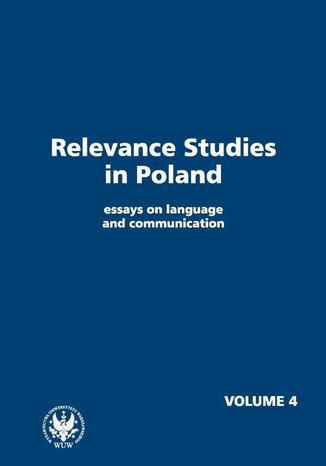 Okładka książki/ebooka Relevance Studies in Poland essays on language and communication. Volume 4