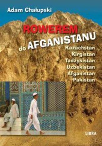 Okładka książki/ebooka Rowerem do Afganistanu