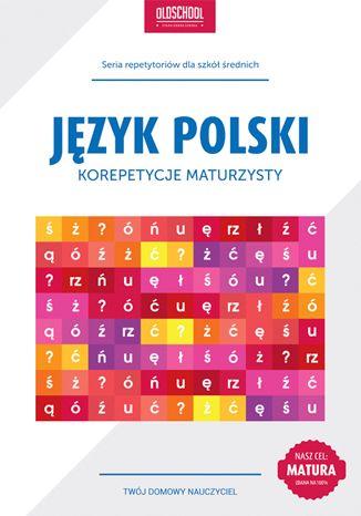 Okładka książki/ebooka Język polski. Korepetycje maturzysty