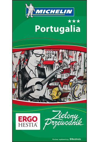 Okładka książki/ebooka Portugalia. Zielony Przewodnik. Wydanie 3