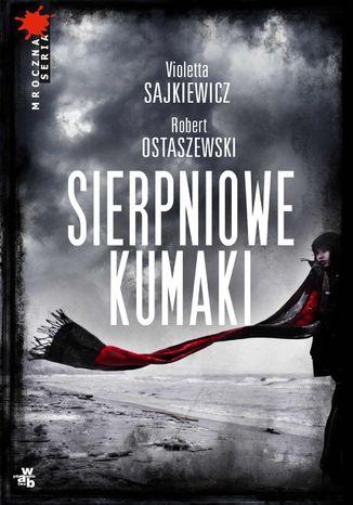 Okładka książki/ebooka Sierpniowe kumaki