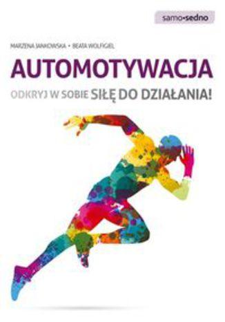 Okładka książki/ebooka Automotywacja. Odkryj w sobie siłę do działania!