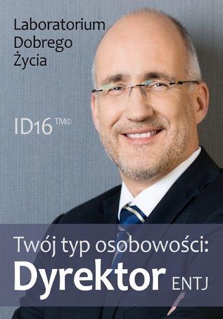 Okładka książki/ebooka Twój typ osobowości: Dyrektor (ENTJ)