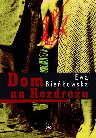 Okładka książki/ebooka Dom na Rozdrożu
