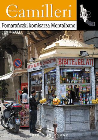 Okładka książki/ebooka Pomarańczki komisarza Montalbano