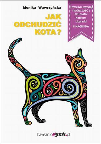 Okładka książki/ebooka Jak odchudzić kota?