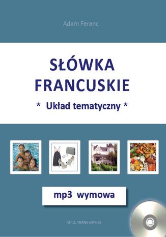 Okładka książki Słówka francuskie-układ tematyczny + mp3 wymowa
