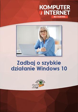 Okładka książki/ebooka Zadbaj o szybkie działanie Windows 10