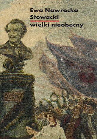 Okładka książki/ebooka Słowacki - wielki nieobecny