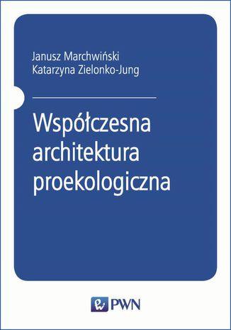 Okładka książki/ebooka Współczesna architektura proekologiczna