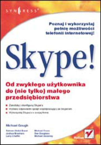 Okładka książki/ebooka Skype! Od zwykłego użytkownika do (nie tylko) małego przedsiębiorstwa
