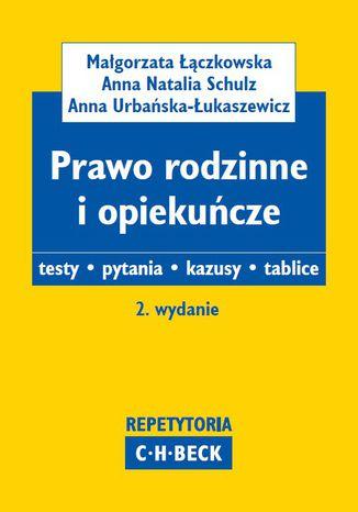 Okładka książki/ebooka Prawo rodzinne i opiekuńcze. Testy. Pytania. Kazusy. Tablice
