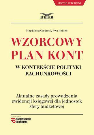 Okładka książki/ebooka Wzorcowy plan kont w kontekście polityki rachunkowości