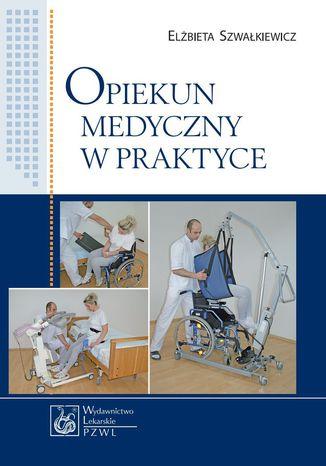 Okładka książki/ebooka Opiekun medyczny w praktyce