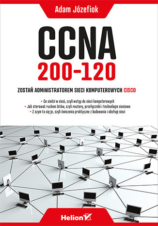 Okładka książki/ebooka CCNA 200-120. Zostań administratorem sieci komputerowych Cisco