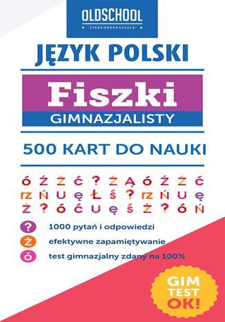 Okładka książki/ebooka Język polski. Fiszki gimnazjalisty. 500 kart do nauki