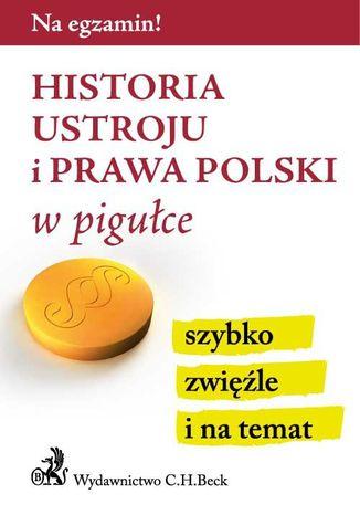 Okładka książki/ebooka Historia ustroju i prawa Polski w pigułce