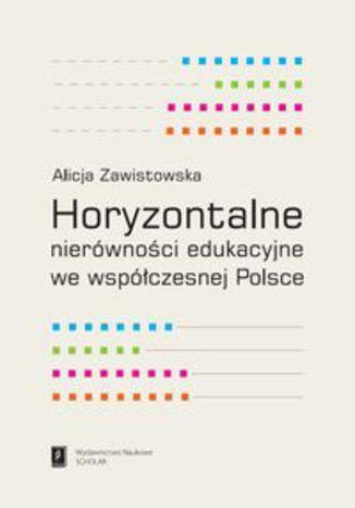 Okładka książki Horyzontalne nierówności edukacyjne we współczesnej Polsce