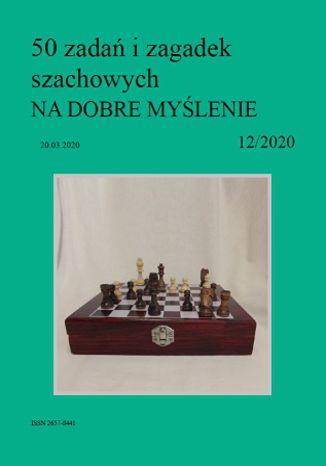 Okładka książki/ebooka 50 zadań i zagadek szachowych NA DOBRE MYŚLENIE 12/2020