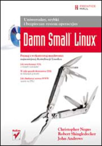Okładka książki/ebooka Damn Small Linux. Uniwersalny, szybki i bezpieczny system operacyjny