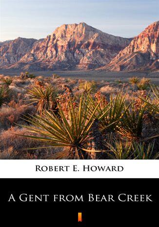 Okładka książki/ebooka A Gent from Bear Creek