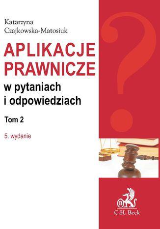 Okładka książki/ebooka Aplikacje prawnicze w pytaniach i odpowiedziach Tom 2