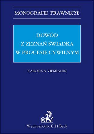 Okładka książki/ebooka Dowód z zeznań świadka w procesie cywilnym