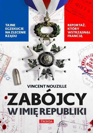 Okładka książki/ebooka Zabójcy w imię republiki