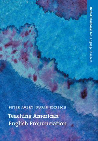 Okładka książki/ebooka Teaching American English Pronunciation - Oxford Handbooks for Language Teachers