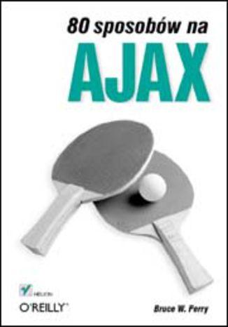 Okładka książki/ebooka 80 sposobów na Ajax