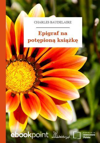 Okładka książki/ebooka Epigraf na potępioną książkę