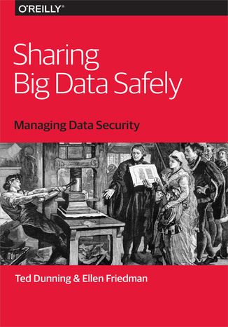 Okładka książki/ebooka Sharing Big Data Safely. Managing Data Security