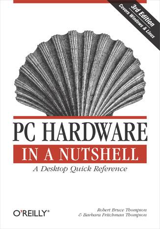 Okładka książki/ebooka PC Hardware in a Nutshell. 3rd Edition