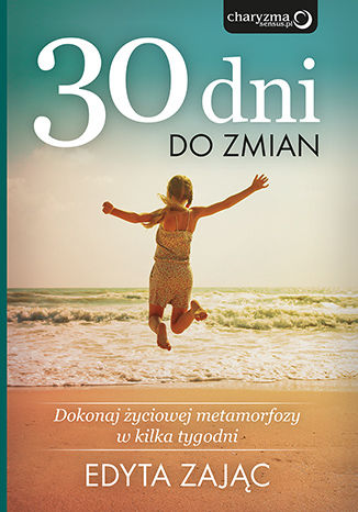Okładka książki/ebooka 30 Dni do Zmian. Dokonaj życiowej metamorfozy w kilka tygodni