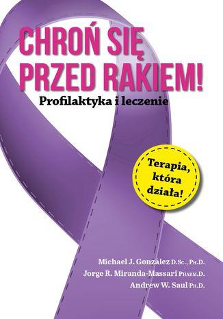 Okładka książki/ebooka Chroń się przed rakiem. Profilaktyka i leczenie