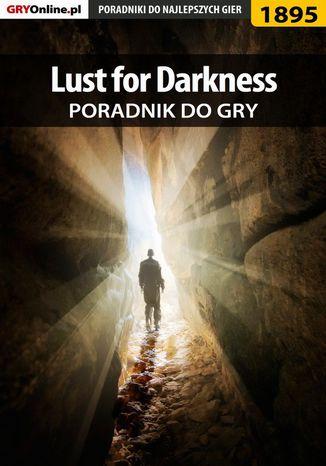 Okładka książki/ebooka Lust for Darkness - poradnik do gry