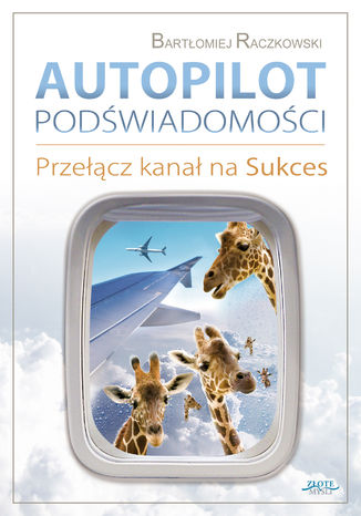 Okładka książki/ebooka Autopilot podświadomości. Przełącz kanał na Sukces