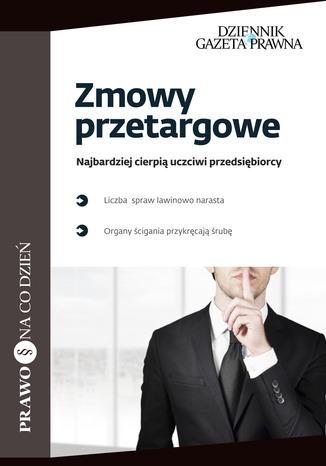 Okładka książki/ebooka Zmowy przetargowe Najbardziej cierpią uczciwi przedsiębiorcy