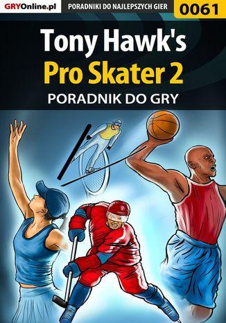Okładka książki/ebooka Tony Hawk's Pro Skater 2 - poradnik do gry