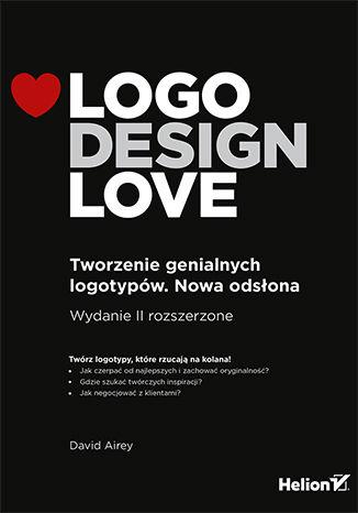 Okładka książki Logo Design Love. Tworzenie genialnych logotypów. Nowa odsłona