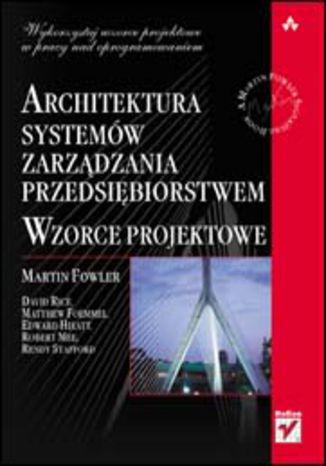 Okładka książki/ebooka Architektura systemów zarządzania przedsiębiorstwem. Wzorce projektowe