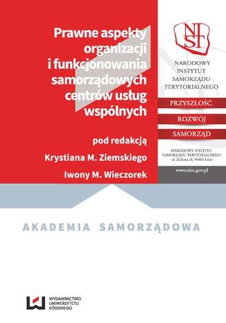Okładka książki/ebooka Prawne aspekty organizacji i funkcjonowania samorządowych centrów usług wspólnych
