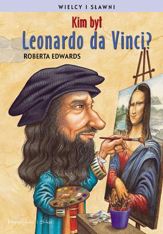 Okładka książki/ebooka Kim był Leonardo da Vinci ?