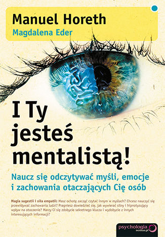 Okładka książki/ebooka I Ty jesteś mentalistą! Naucz się odczytywać myśli, emocje i zachowania otaczających Cię osób