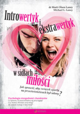 Okładka książki/ebooka Introwertyk i ekstrawertyk w sidłach miłości. Jak sprawić, aby związek oparty na przeciwieństwach był udany?