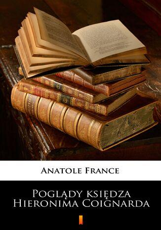 Okładka książki/ebooka Poglądy księdza Hieronima Coignarda